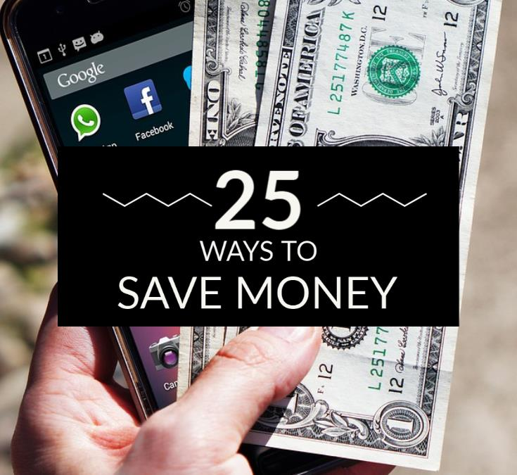25 Ways To Save Money Each Month