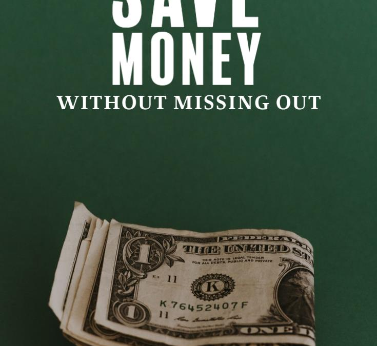 How to Save Money Without Missing Out