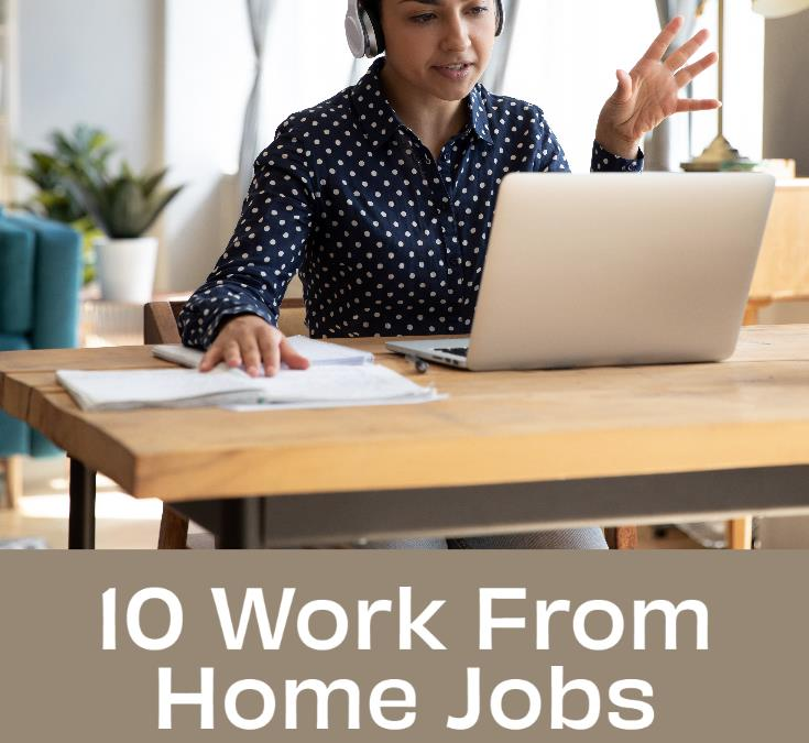 10 Work From Home Jobs- $1000+ A Month