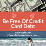 Be Free Of Credit Card Debt Once And For All