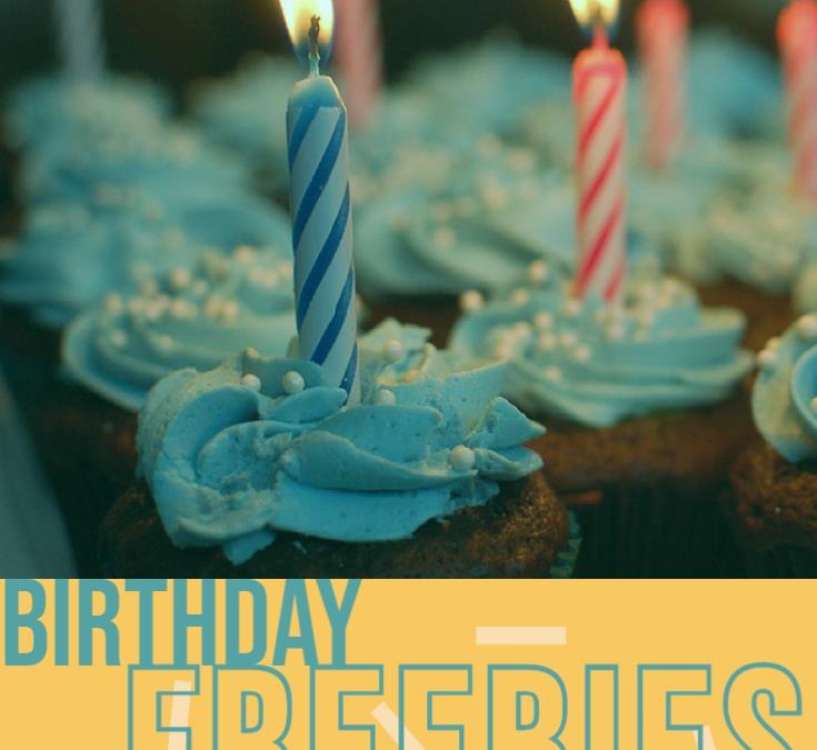 Birthday Freebies. Free Stuff On Your B-Day