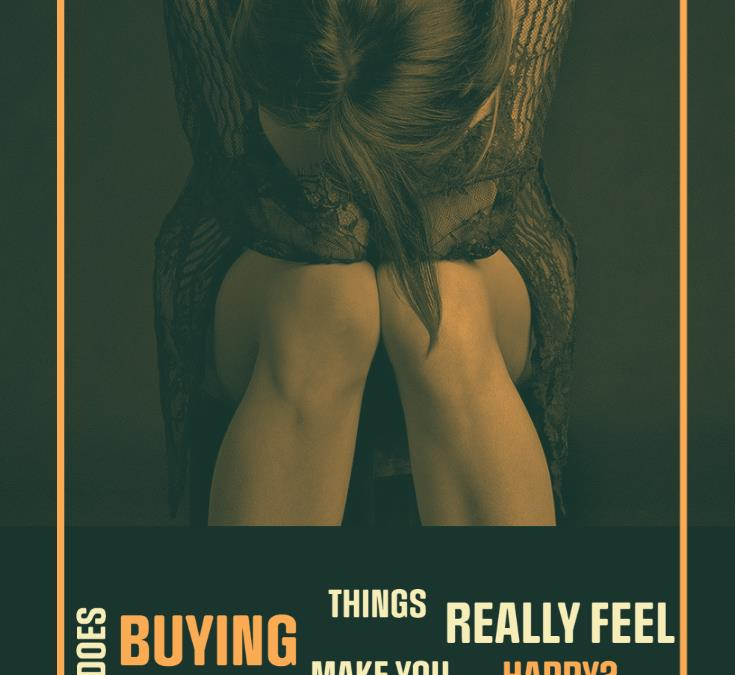 Does Buying Material Things Really Make You Happy?