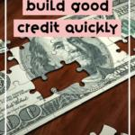 How To Build Good Credit Quickly