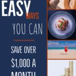 Easy Ways To Save Over $1,000 a Month