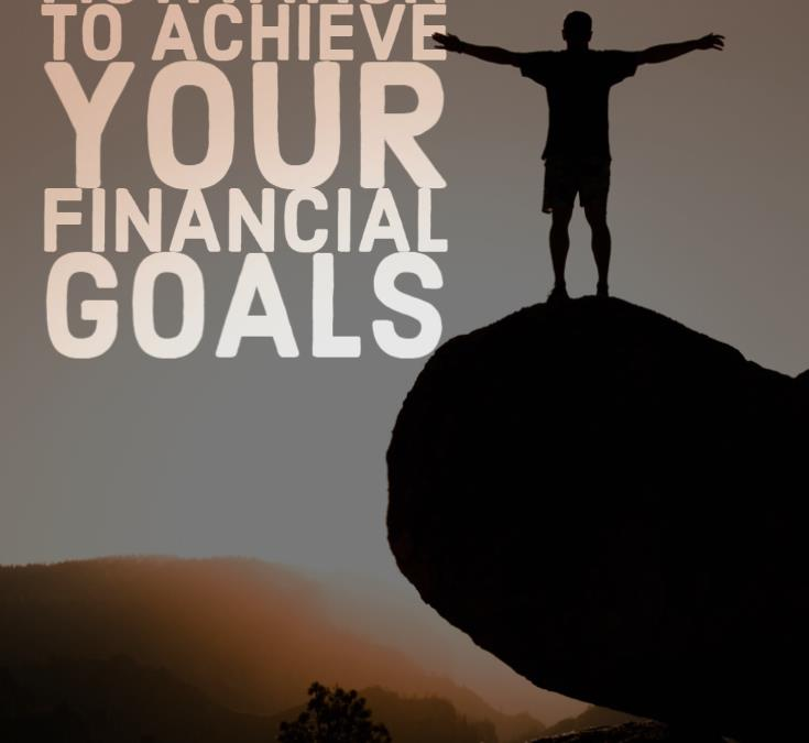 Maintaining Motivation To Achieve Your Financial Goals