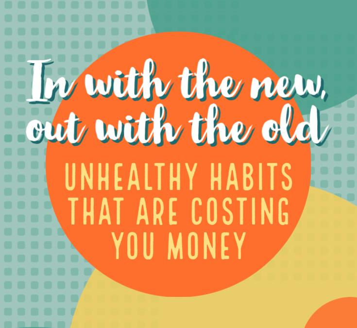 Unhealthy Habits That Are Costing You Money and Threatening Your Well Being